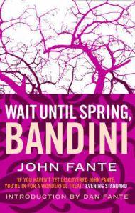 Джон Фанте - Подожди до весны, Бандини
