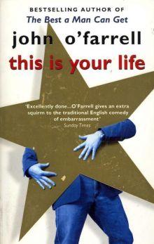 """Джон О'Фаррелл """"Это твоя жизнь"""" (обложка)"""