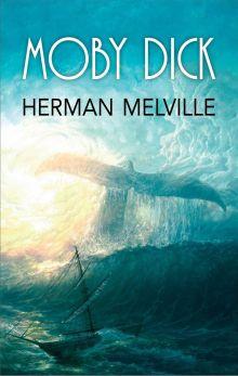 Герман Мелвилл «Моби Дик, или Белый кит»